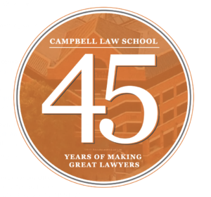 "Orange circle with law school photo background and a large white ""45"" and the words Campbell Law School 45 years of making great lawyers"